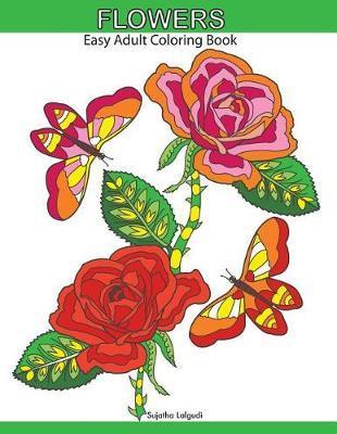 Flowers by Sujatha Lalgudi