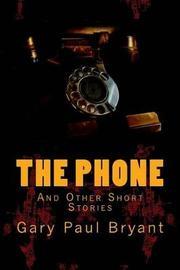 The Phone by Gary Paul Bryant