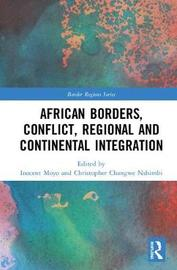 African Borders, Conflict, Regional and Continental Integration