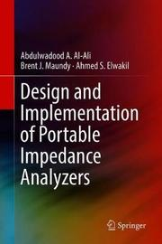 Design and Implementation of Portable Impedance Analyzers by Abdulwadood A. Al-Ali