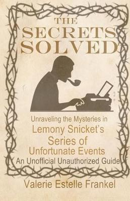 The Secrets Solved by Valerie Estelle Frankel