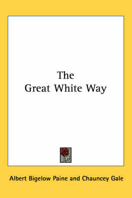 The Great White Way by Albert Bigelow Paine image