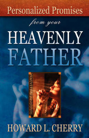 Personalized Promises from Your Heavenly Father by Howard L. Cherry image