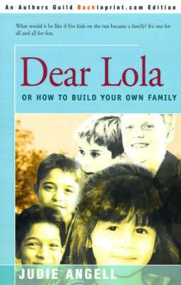 Dear Lola by Judie Angell
