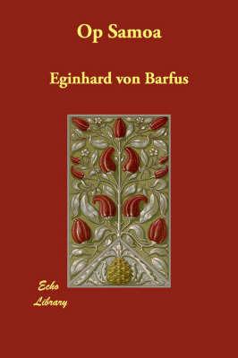 Op Samoa by Eginhard von Barfus