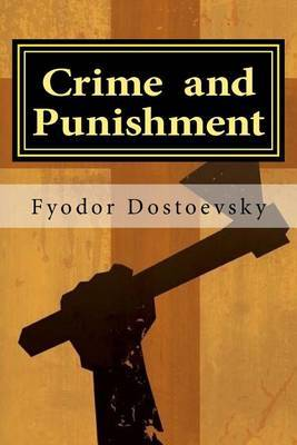 an analysis of morality in fyodor dostoyevskys crime and punishment