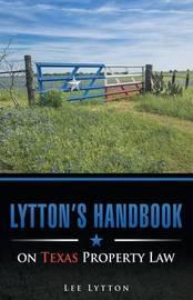 Lytton's Handbook on Texas Property Law by Lee Lytton