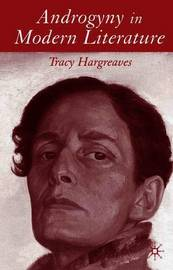 Androgyny in Modern Literature by Tracy Hargreaves