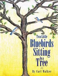 Two Little Bluebirds Sitting in a Tree by Carl Walker