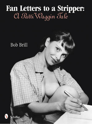 Fan Letters To A Stripper by Bob Brill image