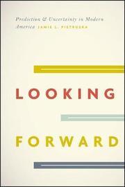 Looking Forward by Jamie L Pietruska