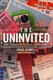 The Uninvited by Craig Schmell