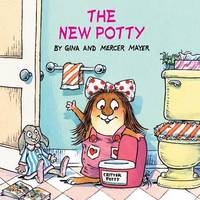 Little Critter The New Potty by Mercer Mayer And Gina Mayer