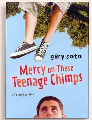 Mercy on These Teenage Chimps by Gary Soto