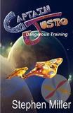 Dangerous Training by Stephen Miller