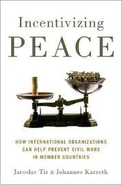 Incentivizing Peace by Jaroslav Tir