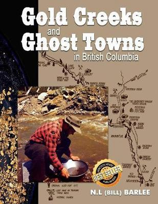 Gold Creeks and Ghost Towns of BC by N.L. Barlee image