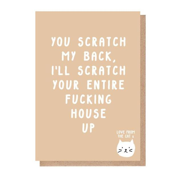 From the Cat: I'll Scratch Your Entire F**king House Up Card