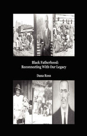 Black Fatherhood by Dana, E Ross image