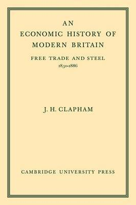 An Economic History of Modern Britain: Volume 2 by John H. Clapham image