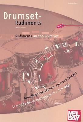 Drumset Rudiments/Rudiments on the Drum Set: Grundlegende Technik Spielend Lernen!/Learn the Basic Techniques in a Fun Way! by Andreas Berg image
