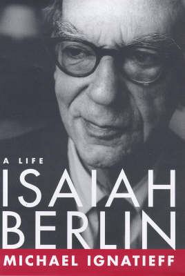 Isaiah Berlin: A Life by Michael Ignatieff