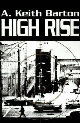 High Rise by A. Keith Barton