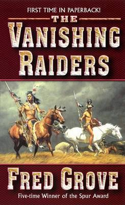 The Vanishing Raiders by Fred Grove