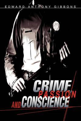 Crime, Passion & Conscience by Edward Anthony Gibbons image