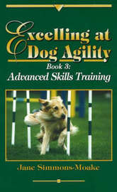 Excelling at Dog Agility -- Book 3 by Jane Simmons-Moake image