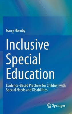 Inclusive Special Education by Garry Hornby