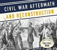 Civil War Aftermath and Reconstruction by Susan E Hamen