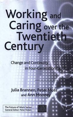 Working and Caring over the Twentieth Century by Julia Brannen image