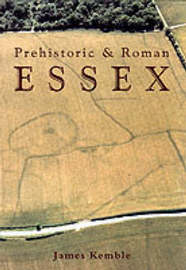 Prehistoric and Roman Essex by James Kemble image
