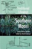 Traditional Lifeways of the Southern Maori by James Herries Beattie