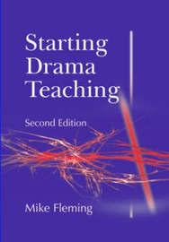 Starting Drama Teaching by Mike Fleming image