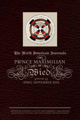 The North American Journals of Prince Maximilian of Wied, Volume 2 by Prince Alexander Philipp Maximilian of Wied image