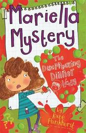 Mariella Mystery: The Disappearing Dinner Lady by Kate Pankhurst