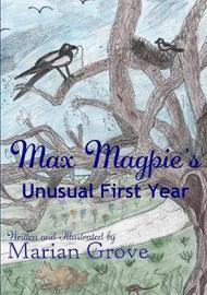 Max Magpie's Unusual First Year by Marian Grove image