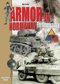 Armor in Normandy: The Americans (Mini-Guides) by Alexandre Thers image