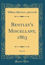 Bentley's Miscellany, 1863, Vol. 54 (Classic Reprint) by William , Harrison Ainsworth image