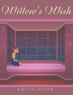 Willow's Wish by Krista Joslyn