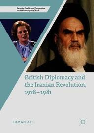 British Diplomacy and the Iranian Revolution, 1978-1981 by Luman Ali image