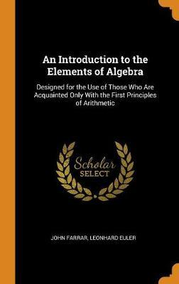 An Introduction to the Elements of Algebra by John Farrar