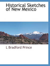 Historical Sketches of New Mexico by L. Bradford Prince image