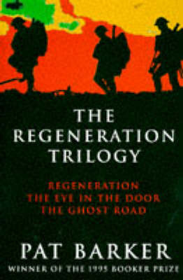 The Regeneration Trilogy: Regeneration; The Eye in the Door; The Ghost Road by Pat Barker image