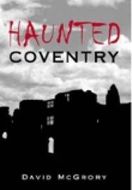 Haunted Coventry by David McGrory image