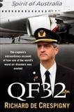 QF32: The Captain's Extraordinary Account of How One of the World's Worst Air Disasters Was Averted by Richard de Crespigny