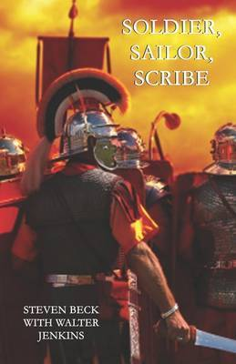 Soldier, Sailor, Scribe by Steven Beck