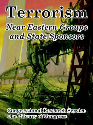 Terrorism: Near Eastern Groups and State Sponsors by Research Service Congressional Research Service image